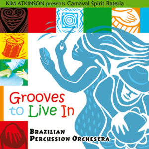 Carnival-Spirit-Grooves To Live In-Kim Atkinson Drummer